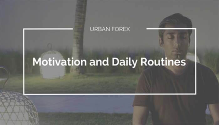 Urban Forex – Motivation and Daily Routines Course